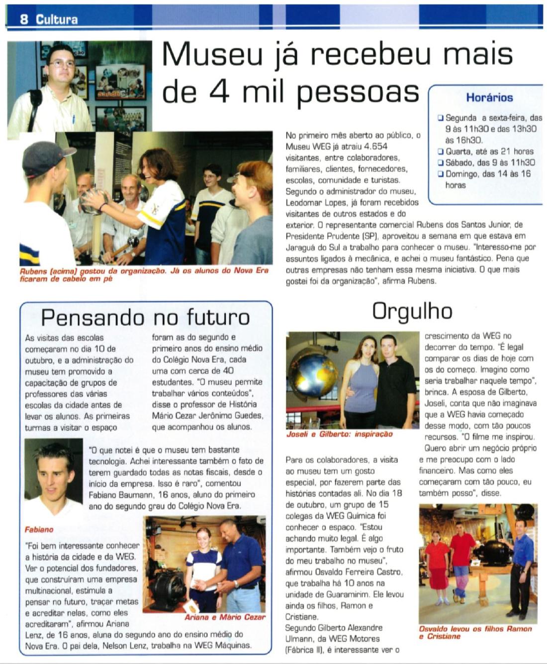 Extraído do Notícias WEG Colaborador nº 187 de Outubro/2003 Acervo Museu WEG de Ciência e Tecnologia
