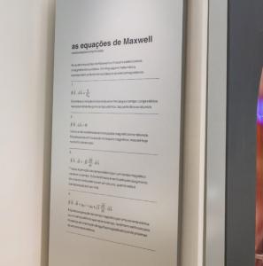Você encontra as equações de Maxwell expostas no Museu WEG.