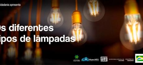 Conheça os diferentes tipos de lâmpadas